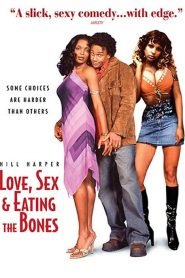 Love, Sex, and Eating the Bones streaming vf