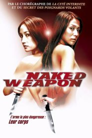 Naked Weapon streaming vf