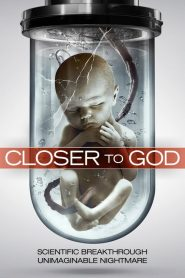 Closer to God streaming vf