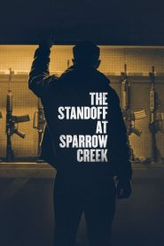 The Standoff at Sparrow Creek streaming vf