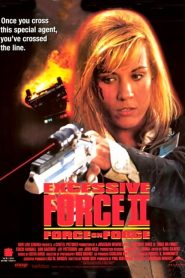 Excessive Force II: Force on Force streaming vf