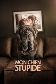 Mon chien stupide streaming vf